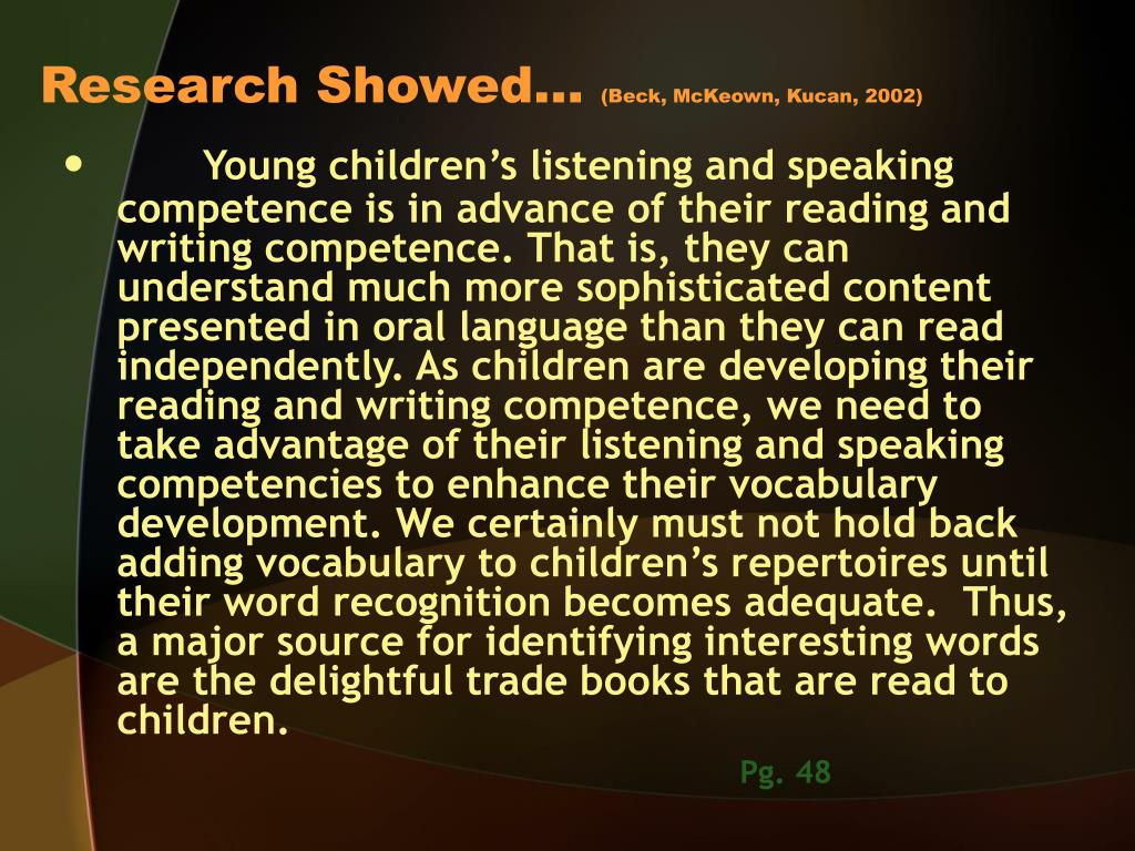 Research Showed…