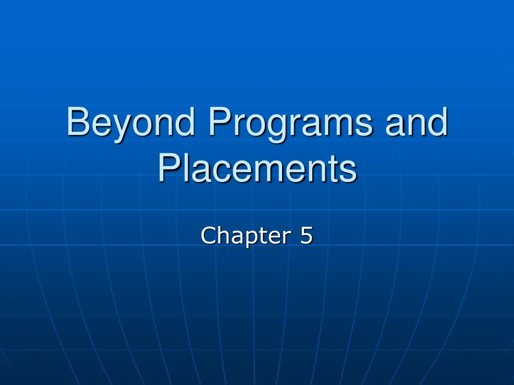 beyond programs and placements l.