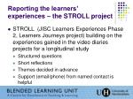 reporting the learners experiences the stroll project