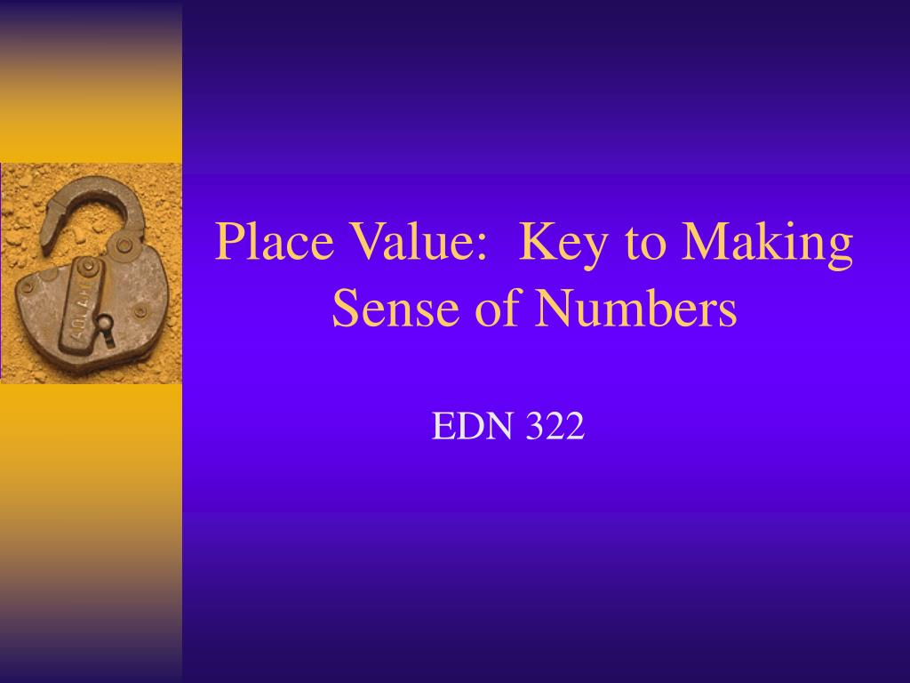 place value key to making sense of numbers l.