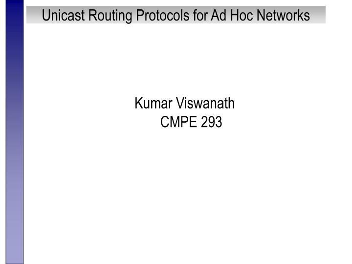 Unicast routing protocols for ad hoc networks