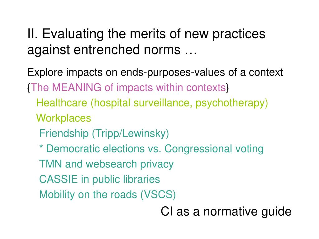 II. Evaluating the merits of new practices against entrenched norms …
