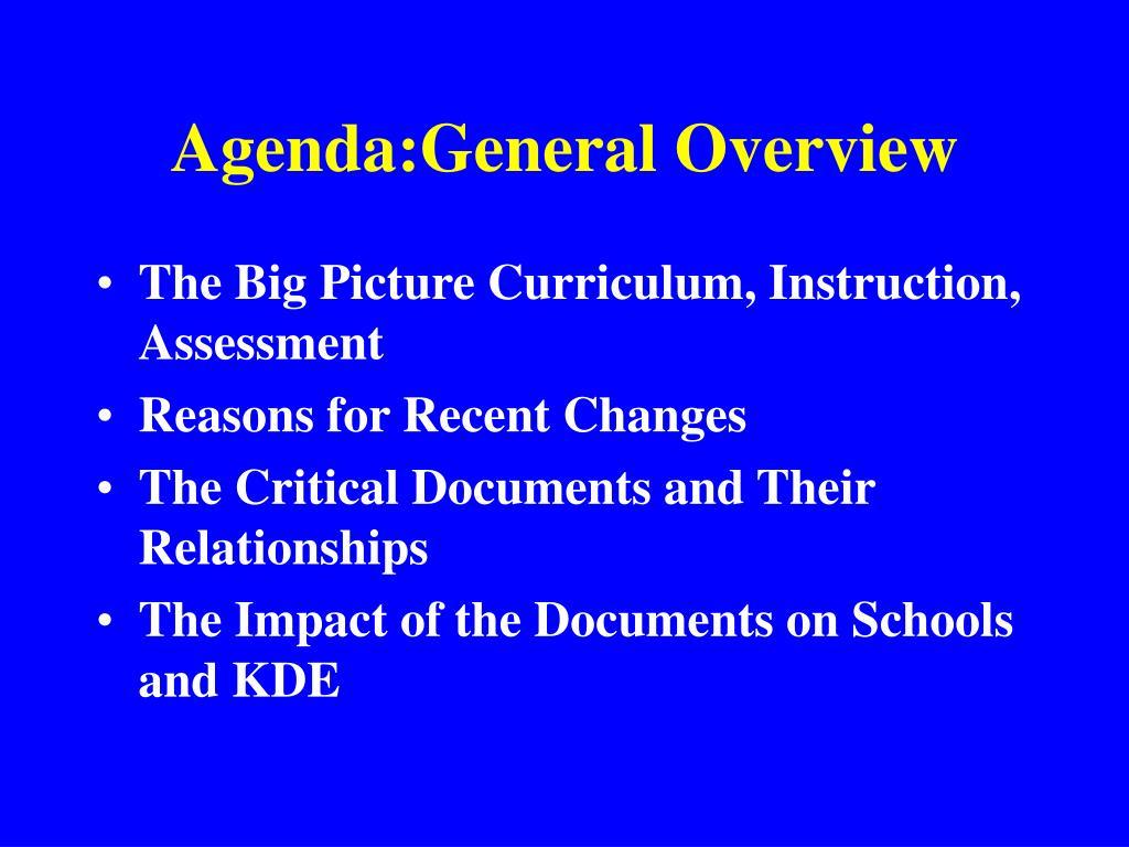 Agenda:General Overview