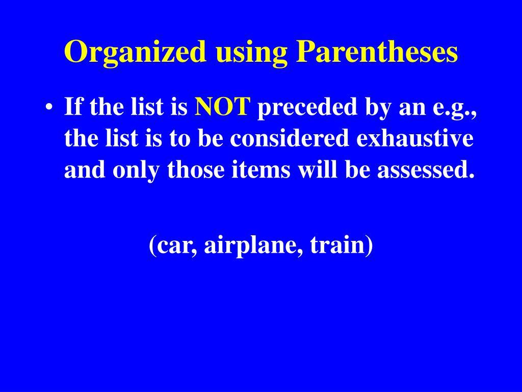 Organized using Parentheses