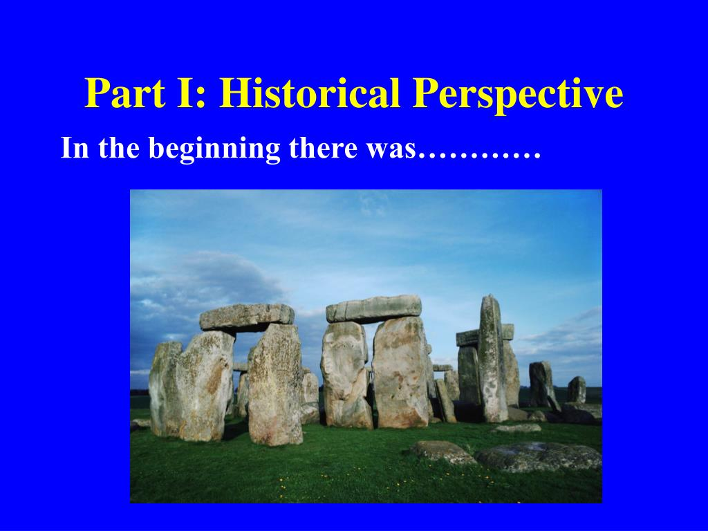 Part I: Historical Perspective