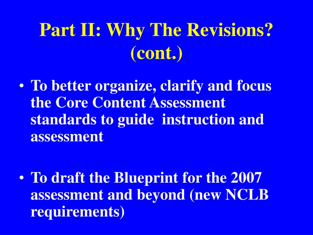 Part II: Why The Revisions? (cont.)