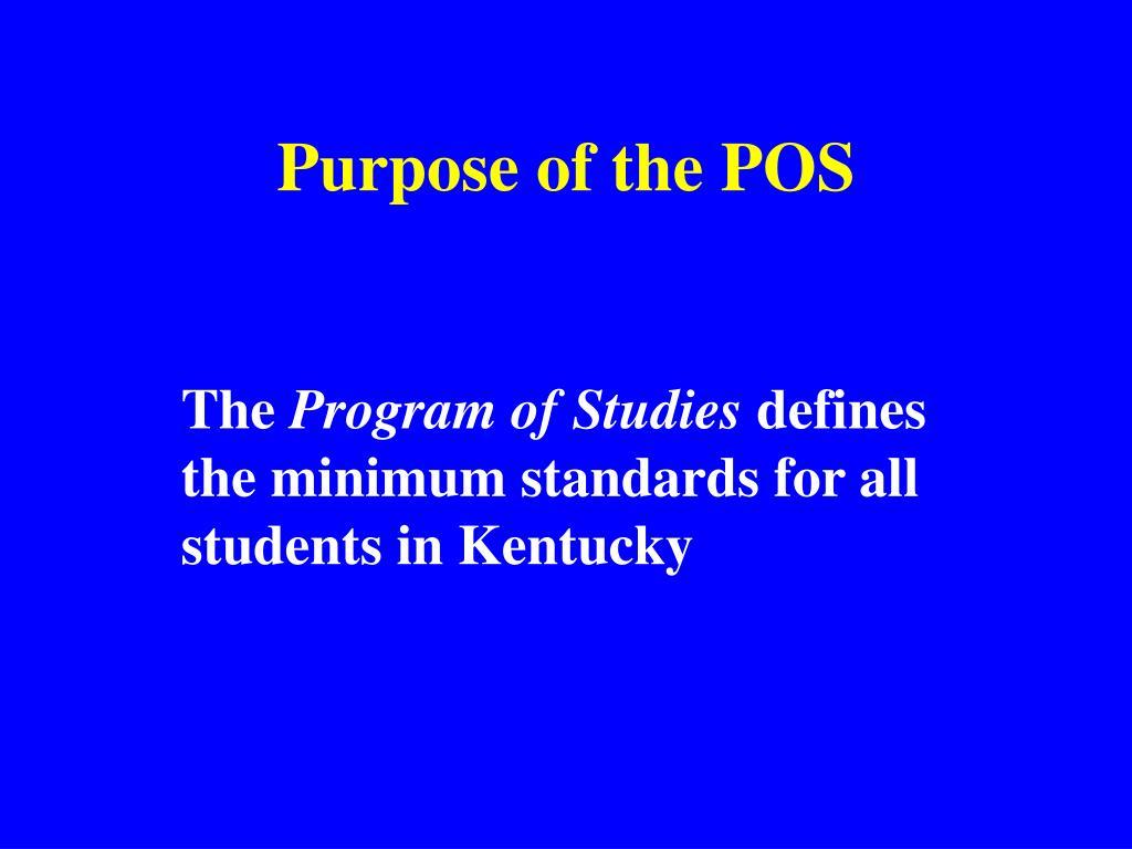 Purpose of the POS