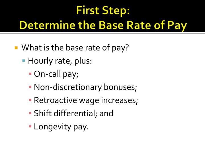 First step determine the base rate of pay