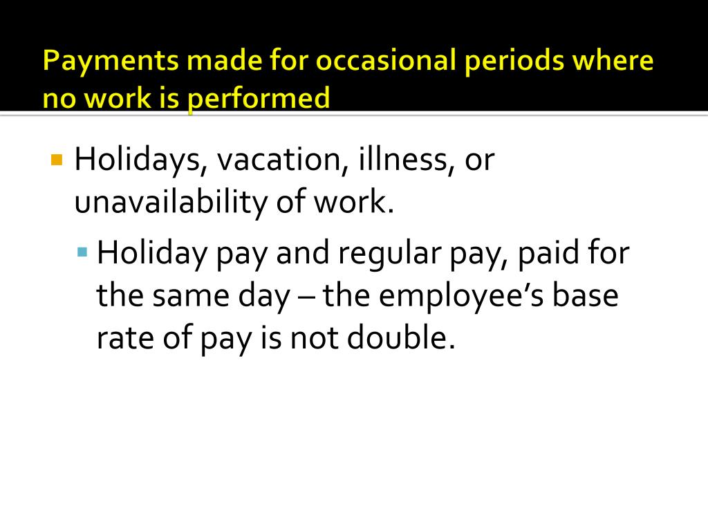 Payments made for occasional periods where no work is performed