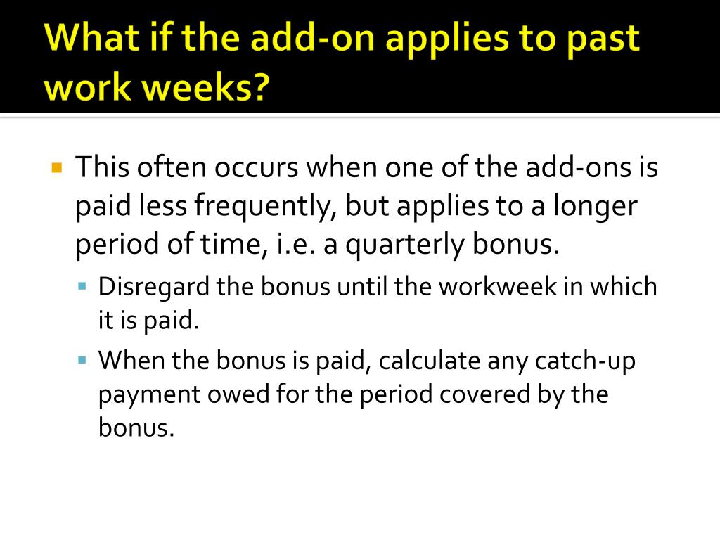 What if the add-on applies to past work weeks?