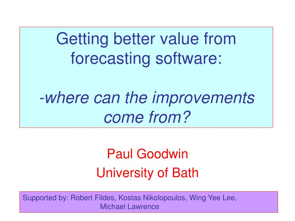 getting better value from forecasting software where can the improvements come from l.