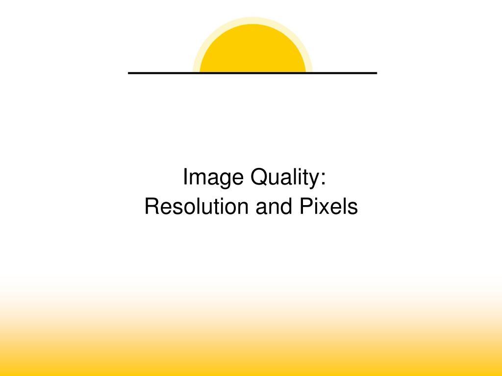 Image Quality:
