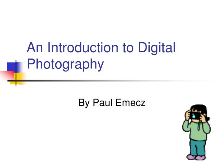 An introduction to digital photography