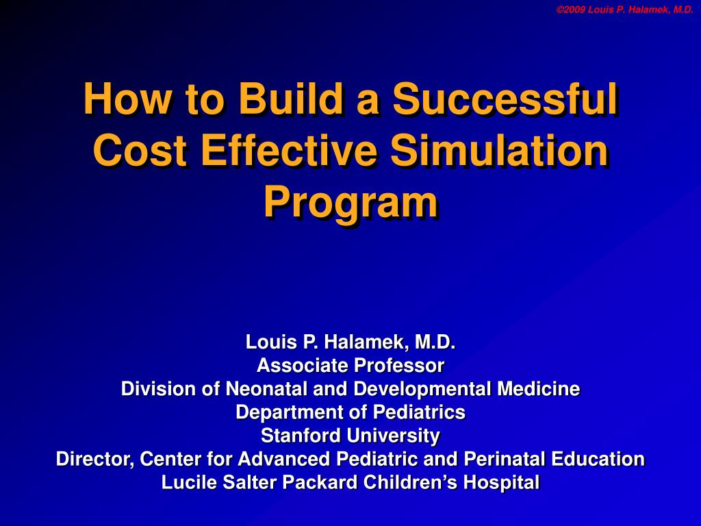how to build a successful cost effective simulation program l.