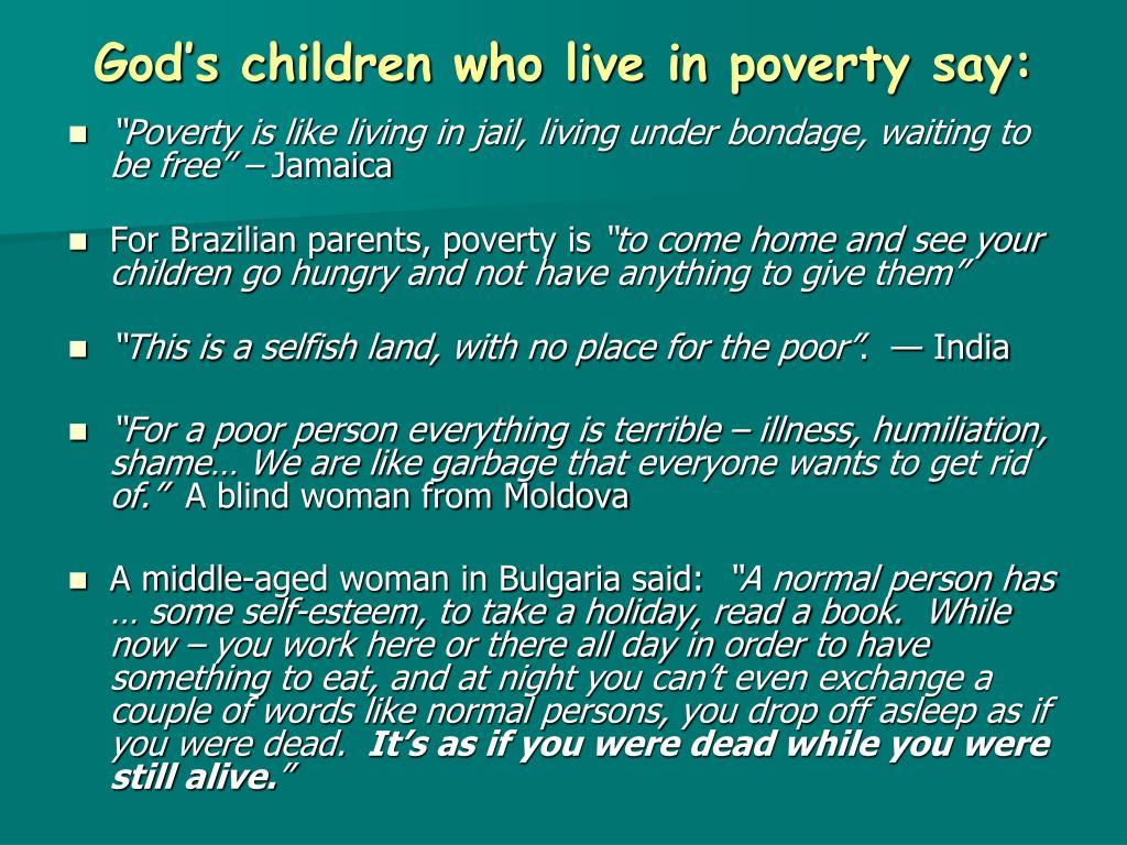 God's children who live in poverty say: