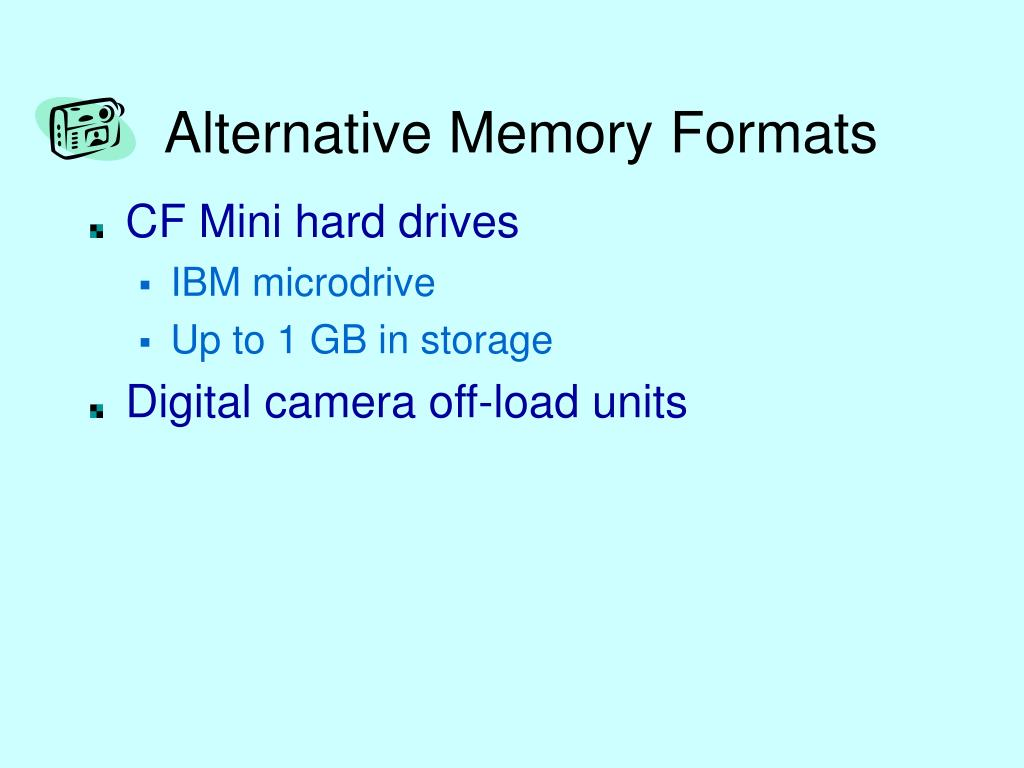 Alternative Memory Formats