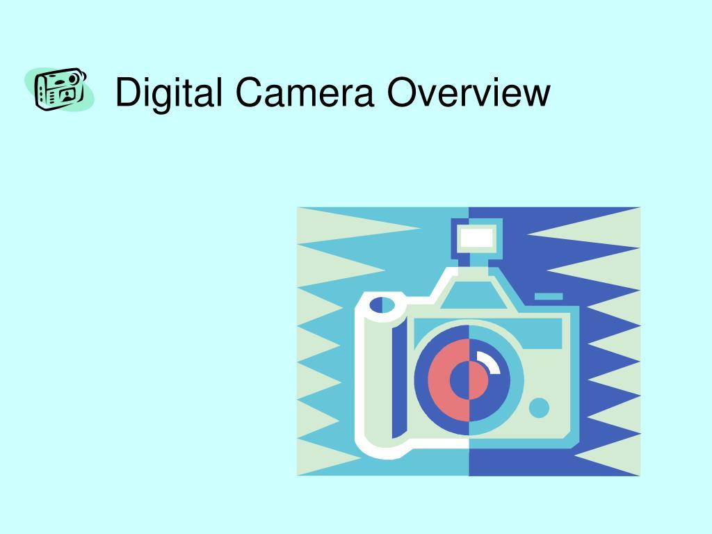 Digital Camera Overview