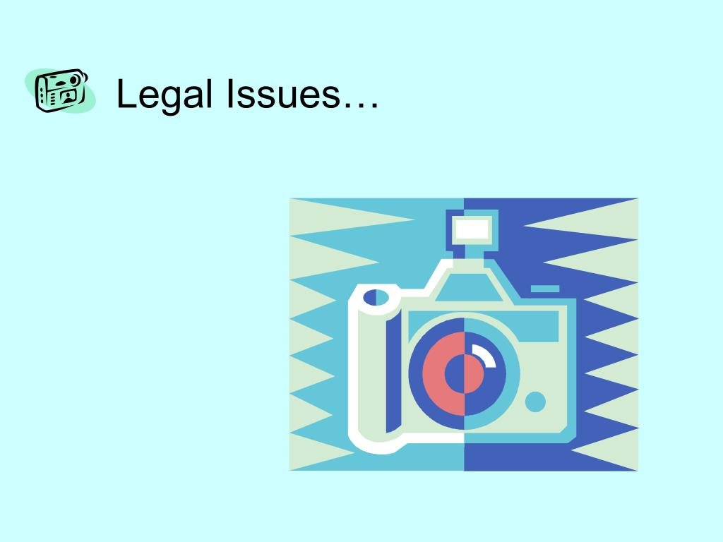 Legal Issues…