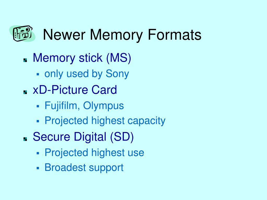 Newer Memory Formats