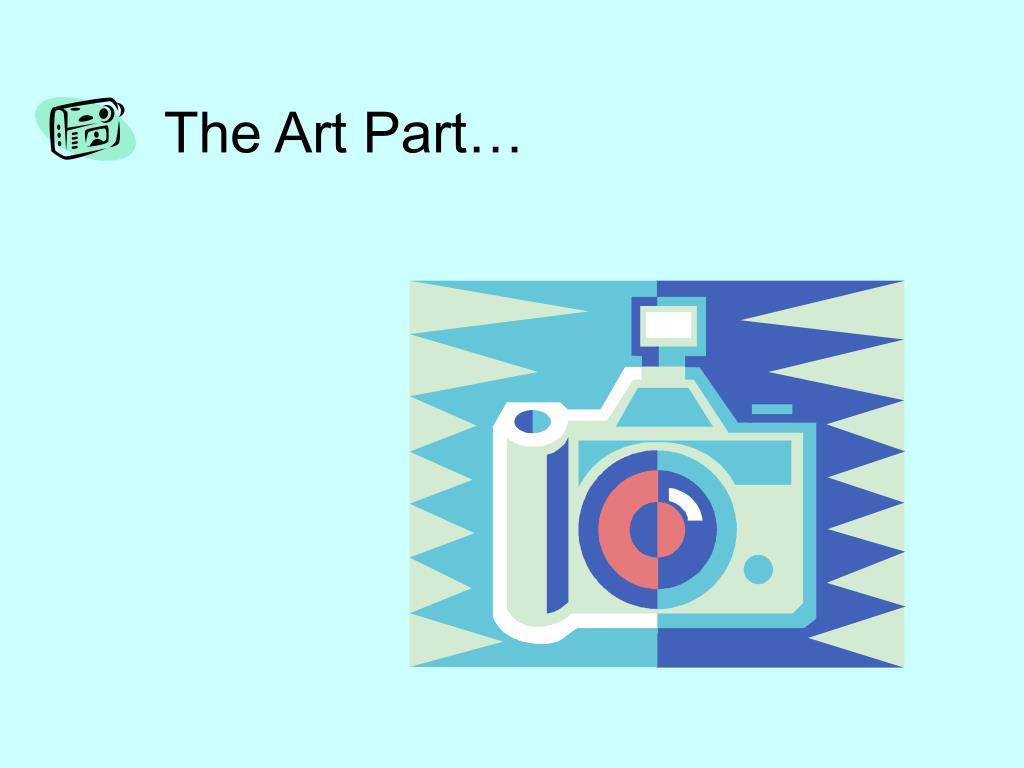 The Art Part…