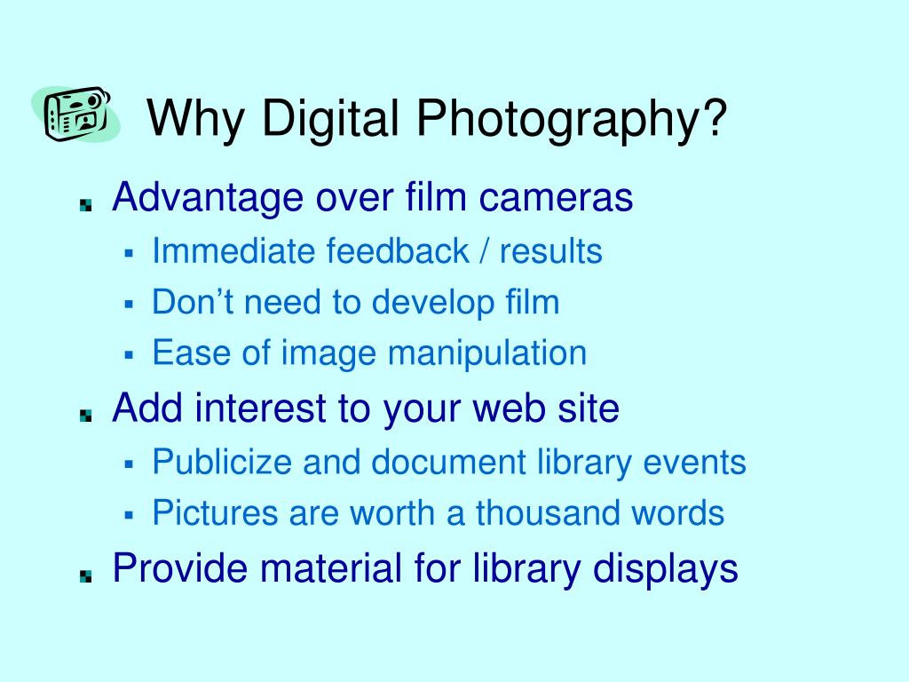 Why Digital Photography?