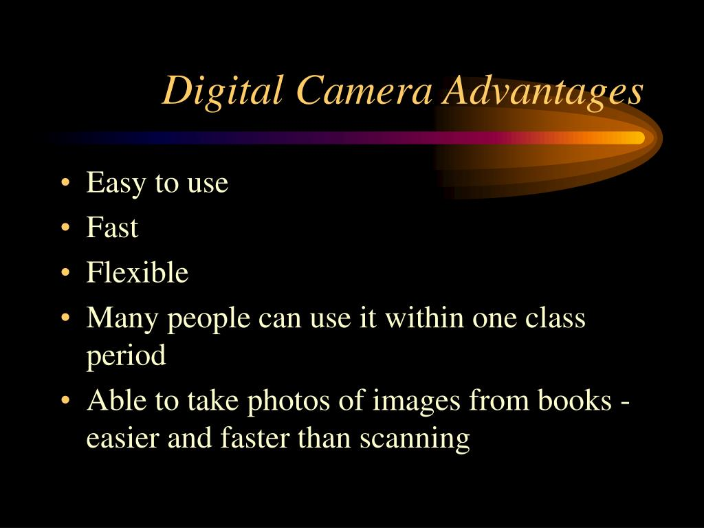 Digital Camera Advantages