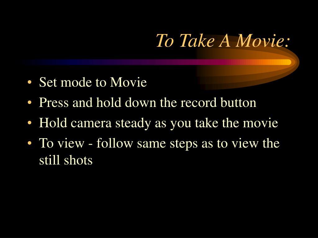 To Take A Movie: