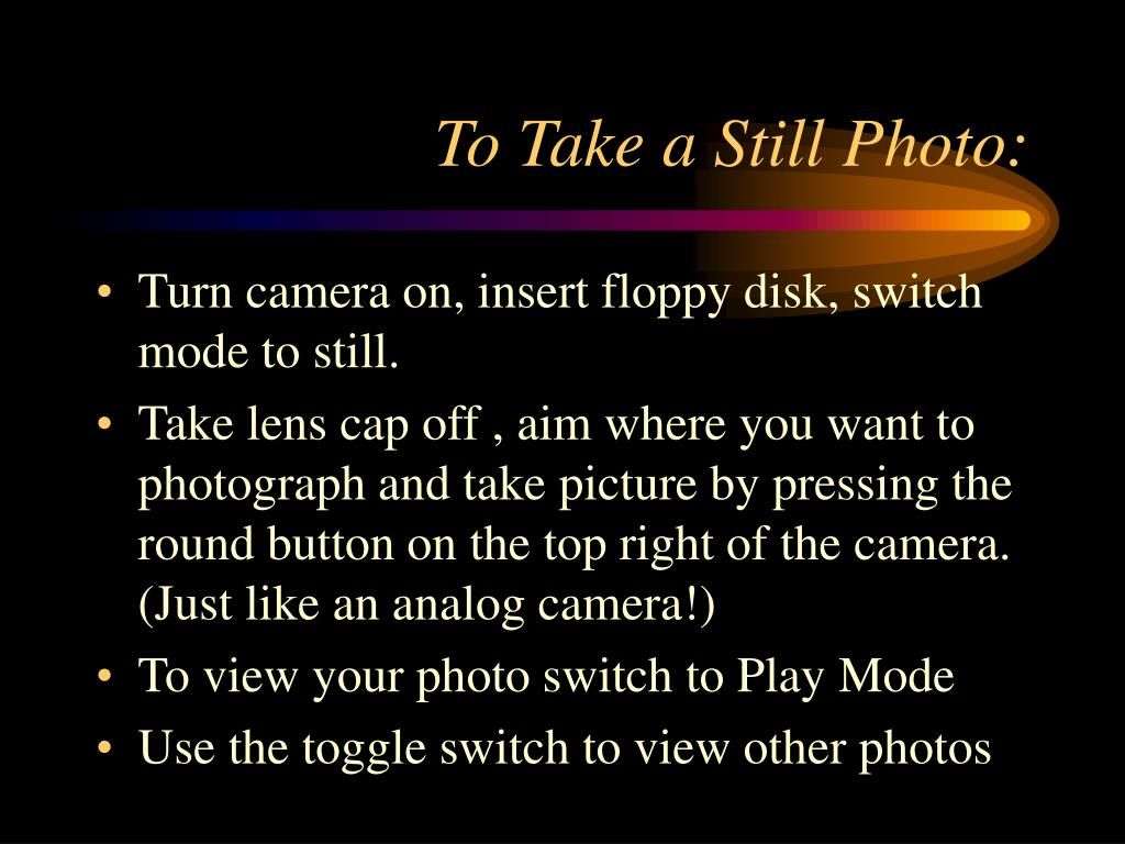 To Take a Still Photo: