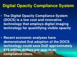 digital opacity compliance system