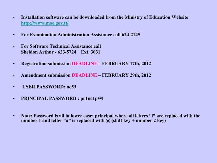 Installation software can be downloaded from the Ministry of Education Website