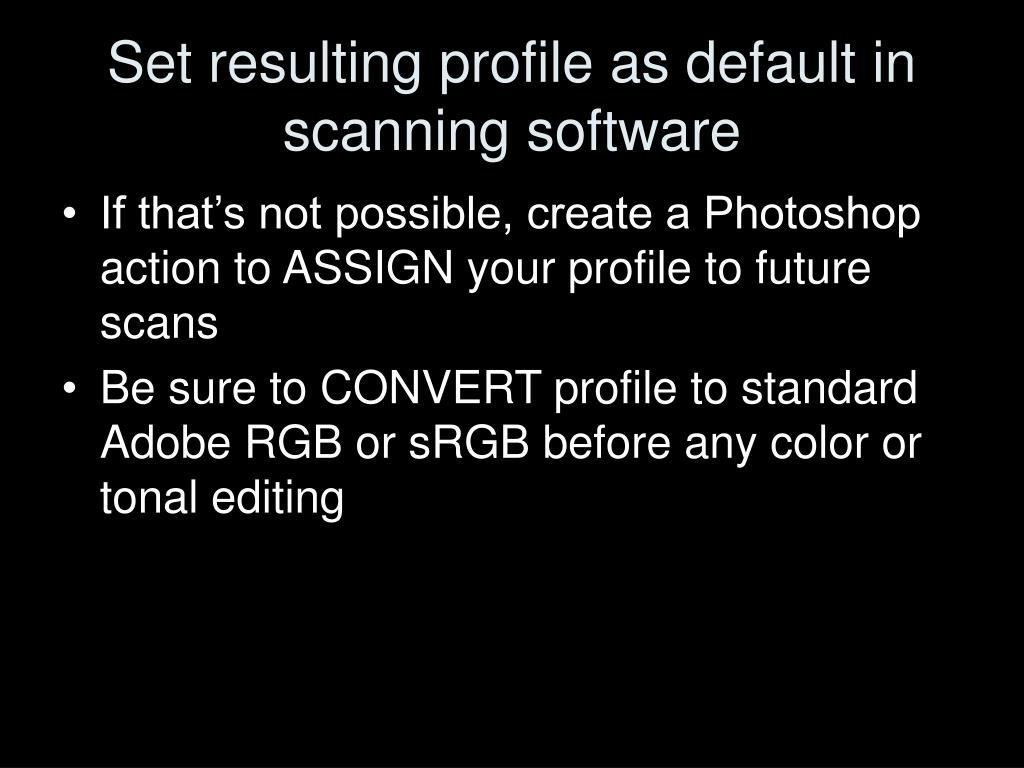 Set resulting profile as default in scanning software
