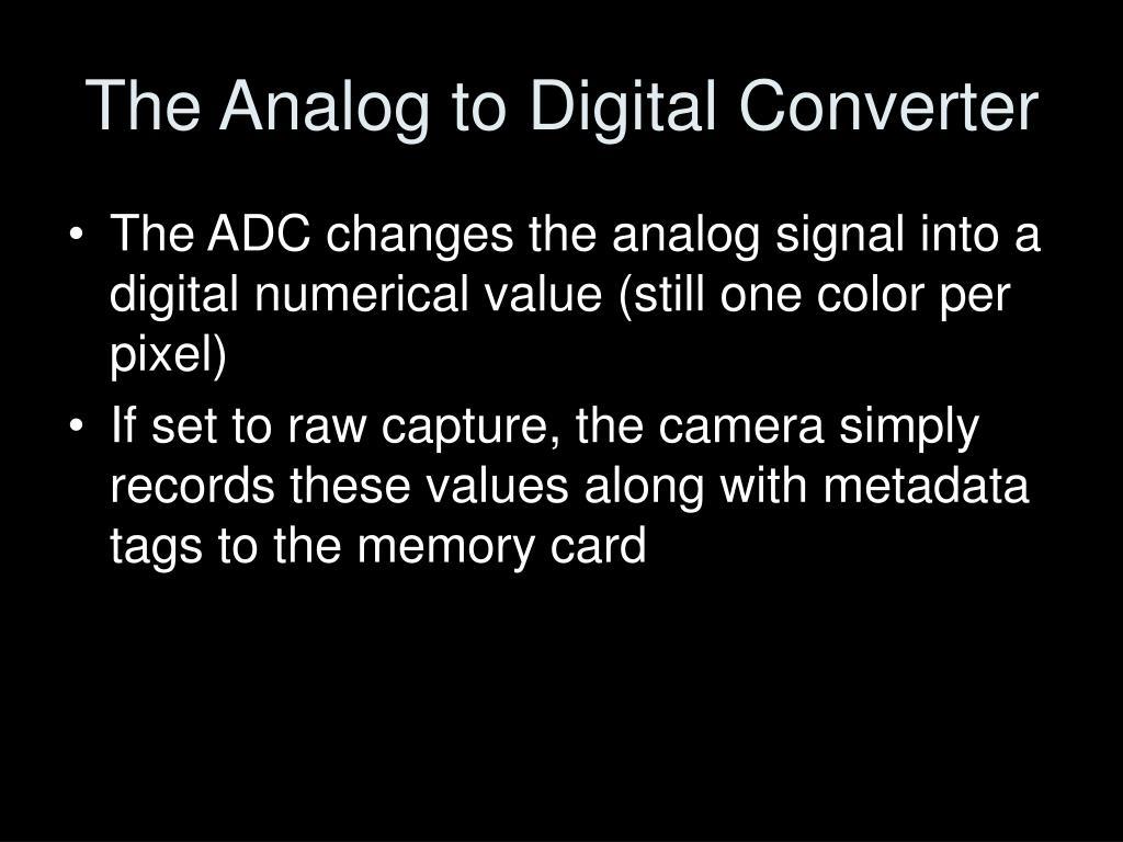 The Analog to Digital Converter
