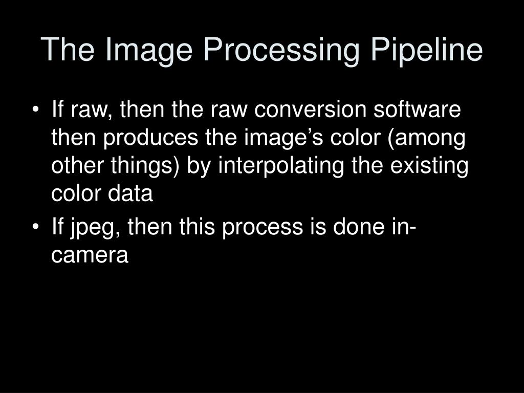 The Image Processing Pipeline