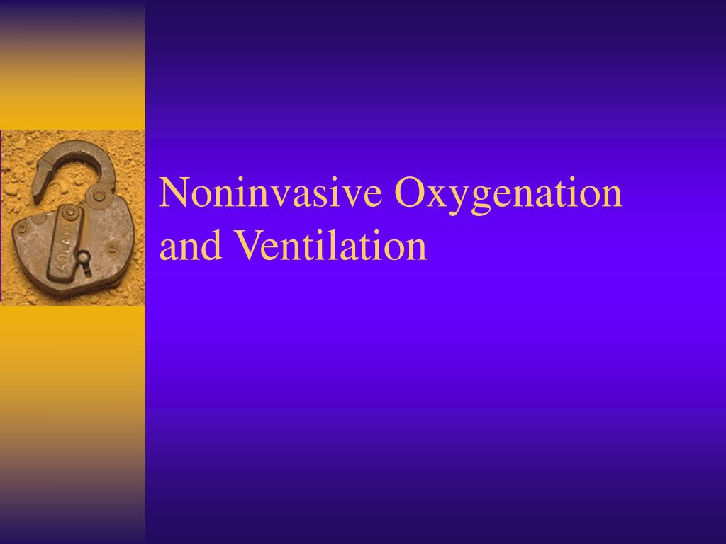 noninvasive oxygenation and ventilation l.