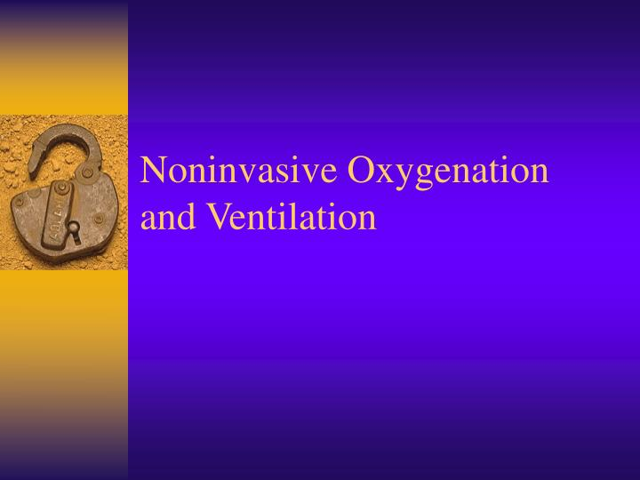 noninvasive oxygenation and ventilation n.