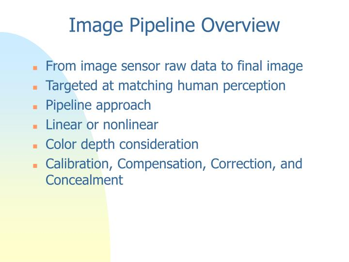 Image pipeline overview