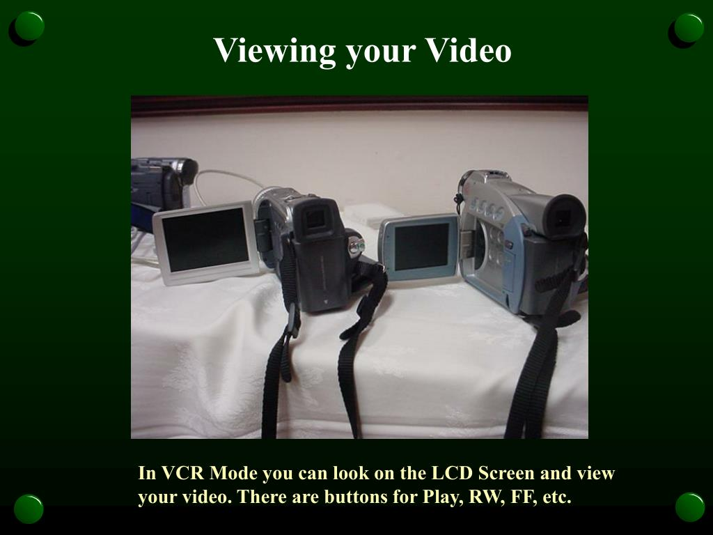 Viewing your Video
