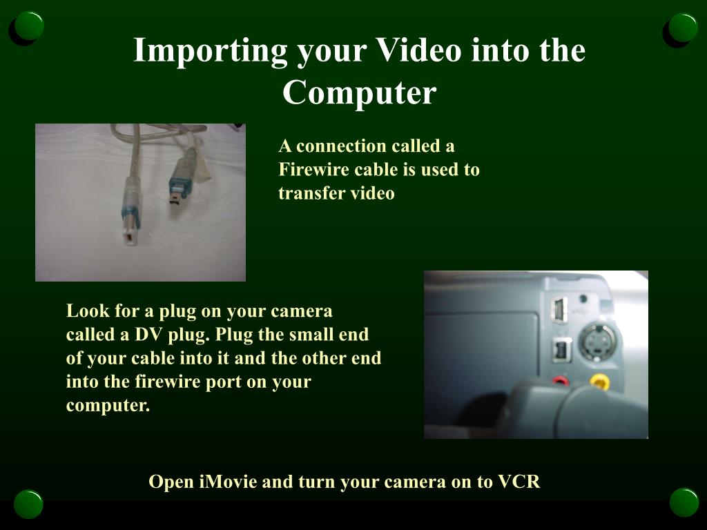 Importing your Video into the Computer