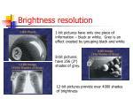 brightness resolution