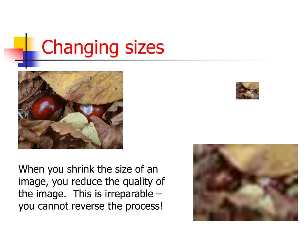 Changing sizes