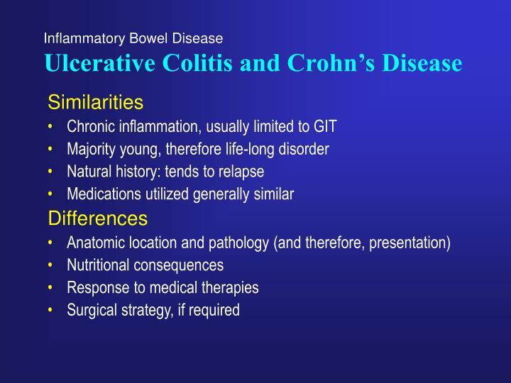 inflammatory bowel disease and ulcerative colitis Inflammatory bowel disease (ibd), which includes crohn's disease (cd) and ulcerative colitis (uc), should be regarded as a systemic disorder not limited to the gastrointestinal tract because many patients will develop extraintestinal symptoms.