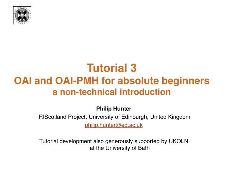 tutorial 3 oai and oai pmh for absolute beginners a non technical introduction n.