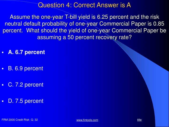 Question 4: Correct Answer is A