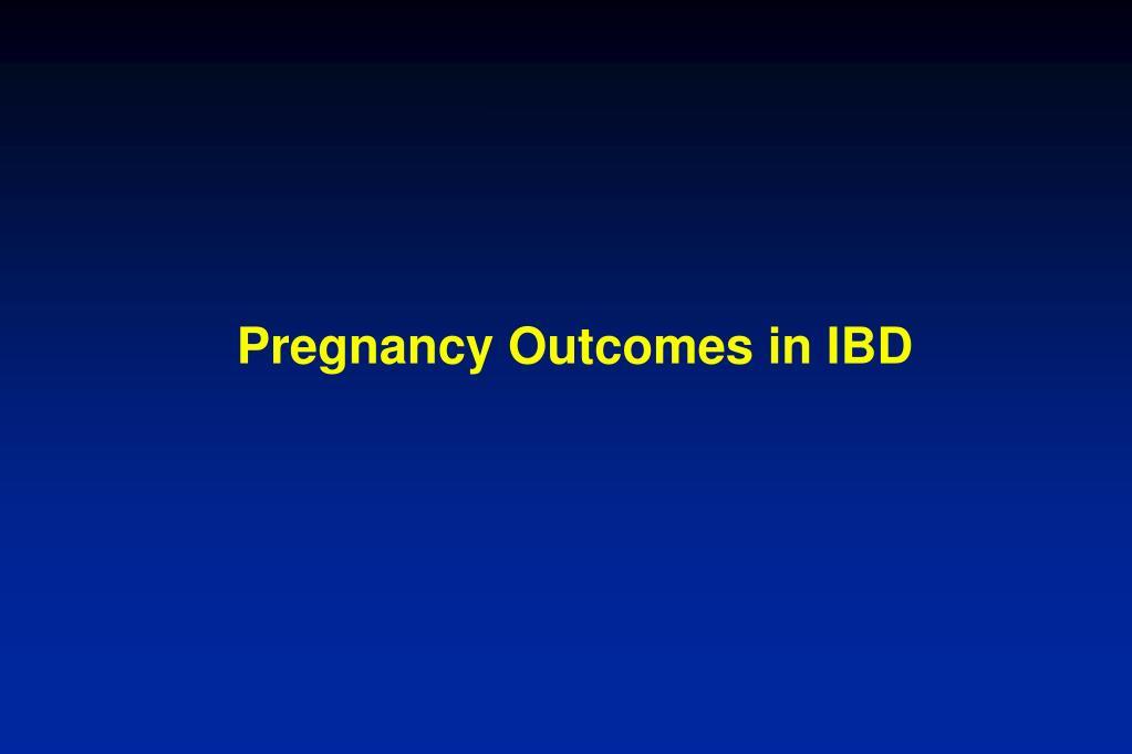 Pregnancy Outcomes in IBD