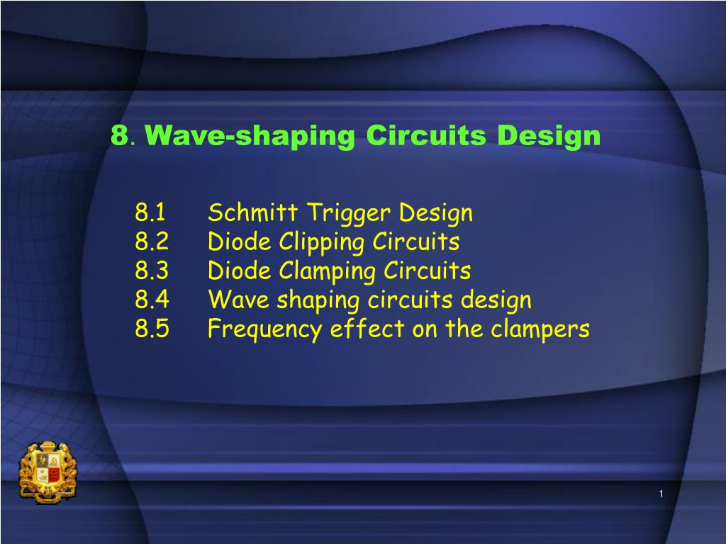 Ppt 8 Wave Shaping Circuits Design Powerpoint Presentation Id Introduction To Schmitt Trigger Part 1 Electronic Circuit L