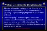 virtual colonoscopy disadvantages
