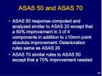 asas 50 and asas 70