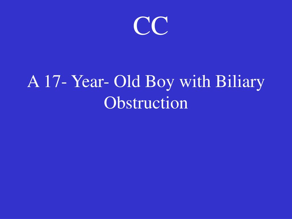 a 17 year old boy with biliary obstruction l.