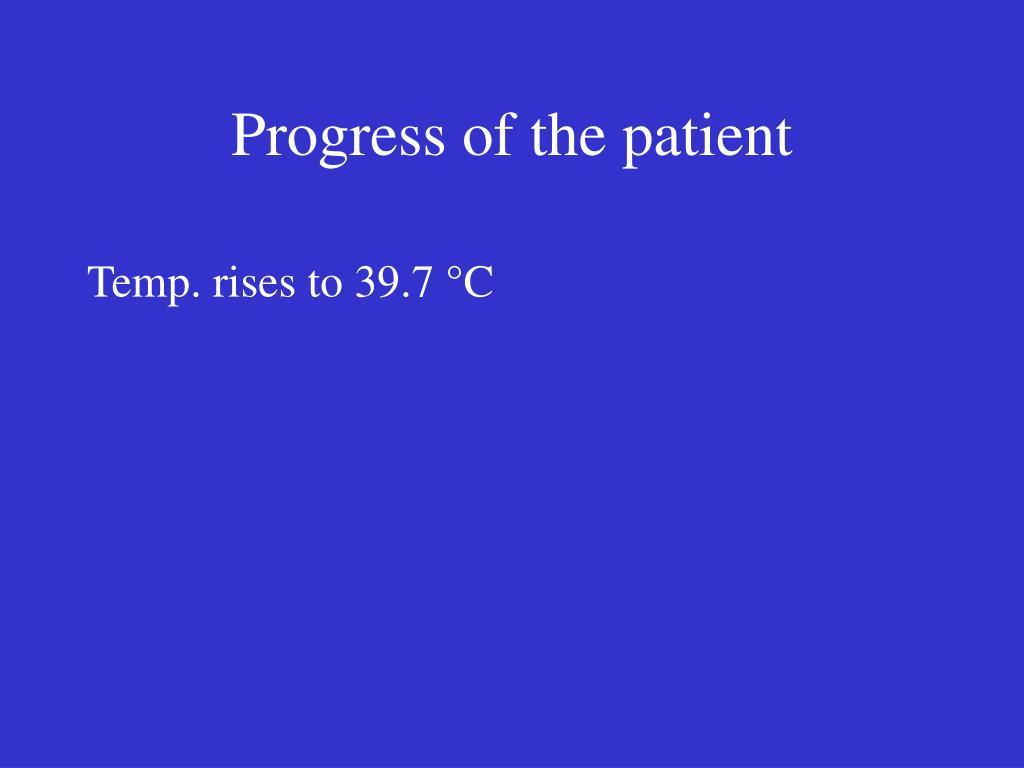 Progress of the patient