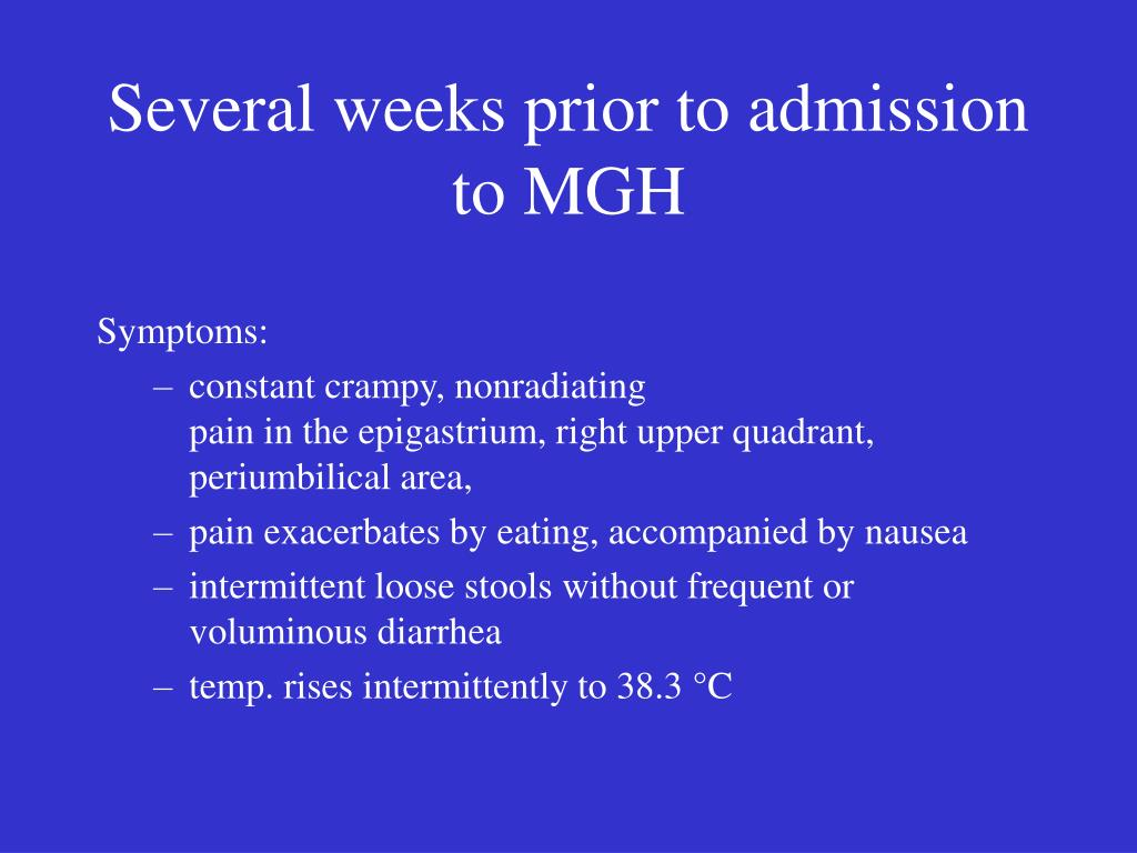 Several weeks prior to admission to MGH